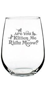 Text says Are you kitten me right meow? with images of cat silhouettes engraved around text.