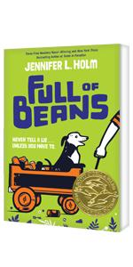 Full Of Beans, Never tell a lie... unless you have to. by Jennifer L. Holm