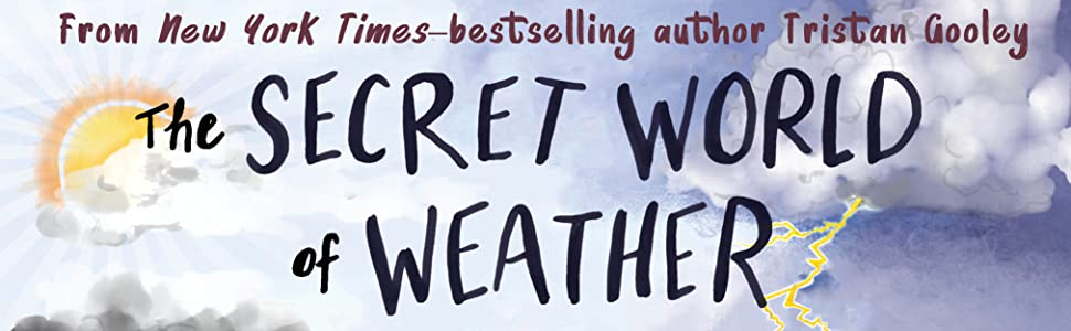 secret world of weather;weather book;gooley book;