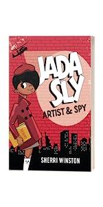 Jada Sly Artist and Spy by Sherri Winston