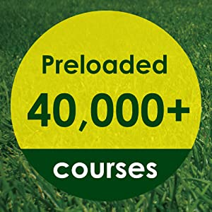 Preloaded with more than 40, 000 golf course maps worldwide