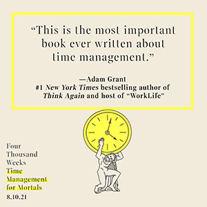 Four Thousand Weeks Oliver Burkeman Adam Grant quote