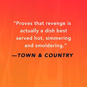 Quote that reads: Proves that revenge is actually a dish best served hot, simmering and smoldering.