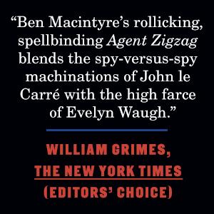 "William Grimes in The New York Times says, ""Ben Macintyre's rollicking, spellbinding..."""
