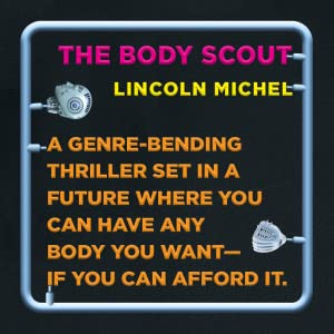 A genre-bending thriller set in a future where you can have any body you want