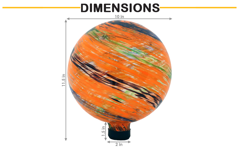10-inch sphere x 11.5 inches tall