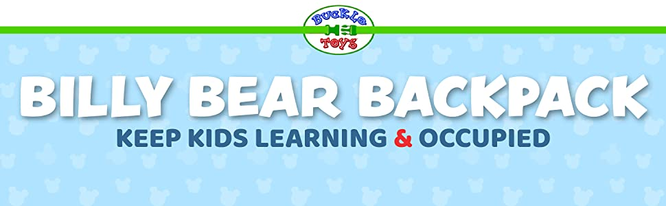 Billy Bear Backpack Keep Kids Learning & Occupied