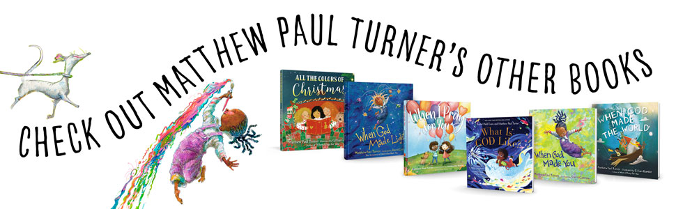 Check out Matthew Paul Turners other books!