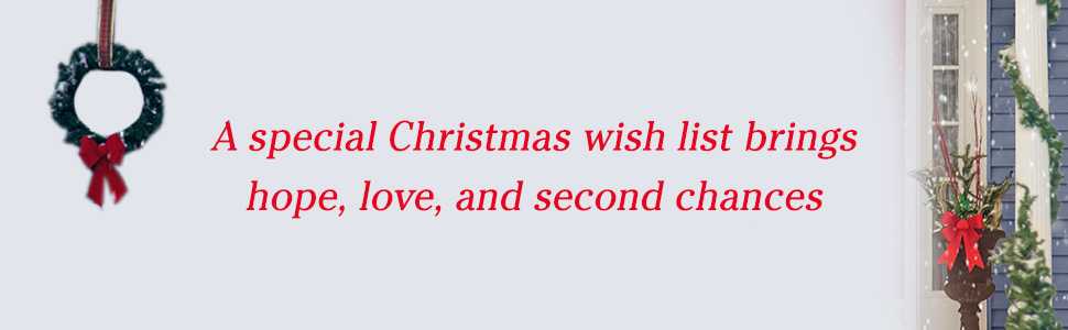 A special Christmas wish list brings hope, love, and second chances.