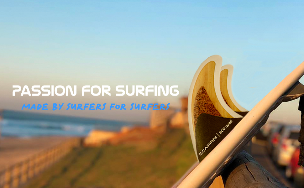 Passion for Surfing Made by surfers for surfers You can't stop the waves, but you can learn to surf