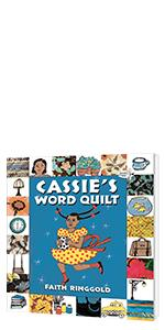 CASSIE'S WORD QUILT by * Faith Ringgold, Illustrated by Faith Ringgold