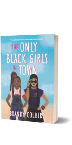 The Only Black Girls in Town by Brandy Colbert