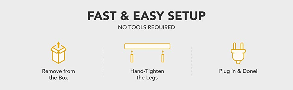 Fast and easy setup. No tools required.