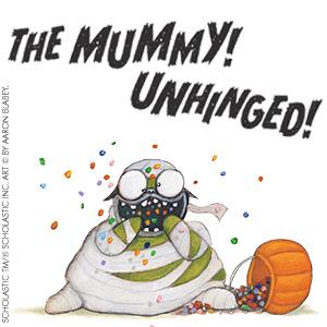 The mummy unhinged