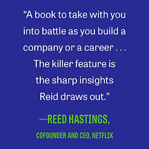"""Reed Hastings says, """"A book to take with you into battle as you build a company or a career."""""""