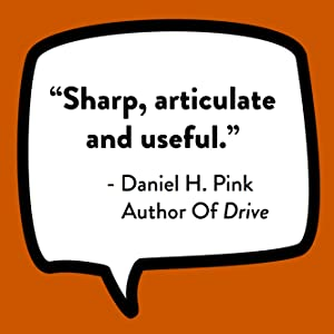 Daniel H. Pink quote: Sharp, articulate, and useful.