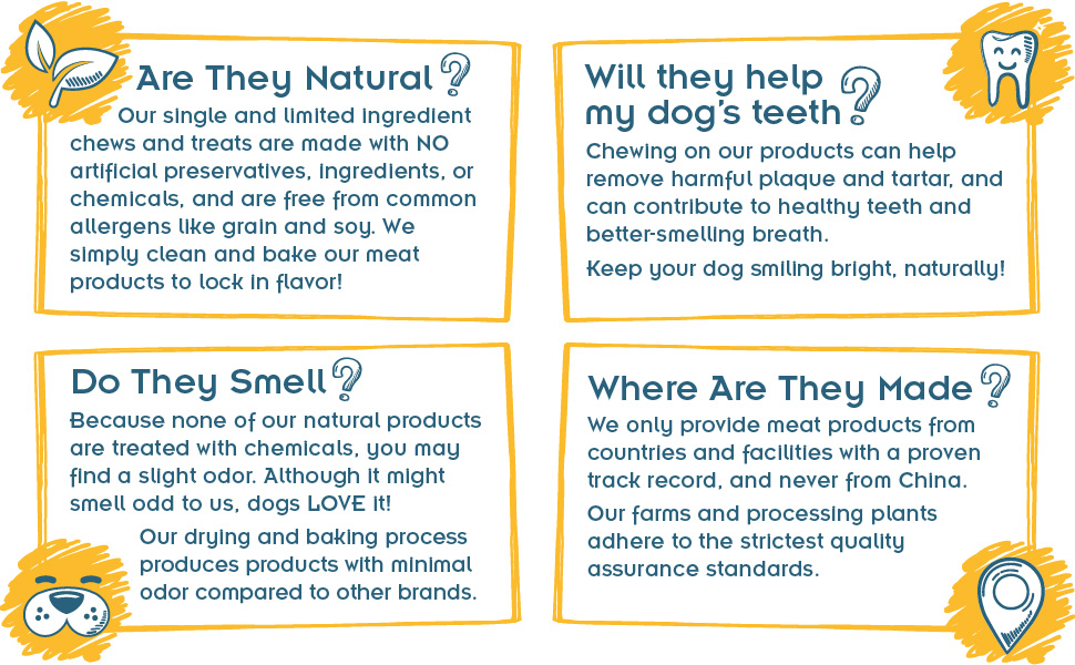 FAQs: Are they natural? Will they help my dog's teeth? Do they smell? Where are they made?