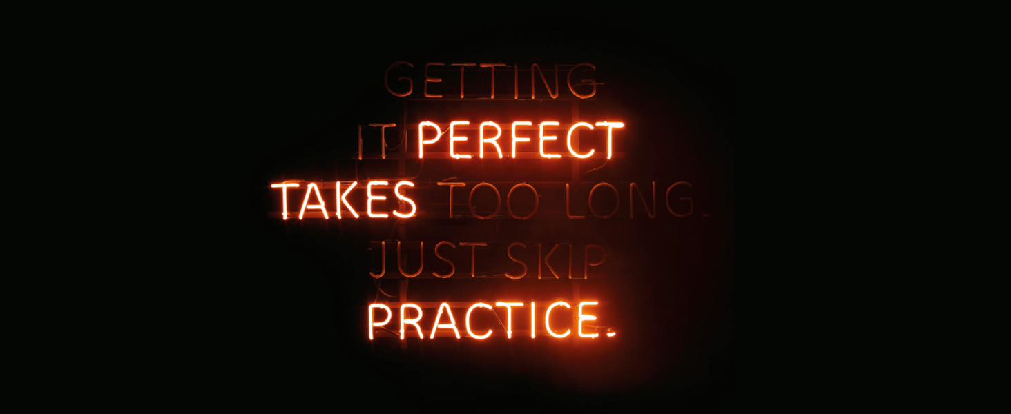 Perfect Takes Practice