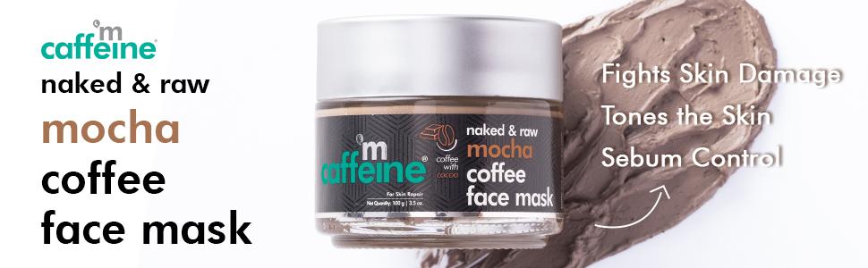 mCaffeine Naked & Raw Mocha Coffee Face Mask Fights Skin Damage Tones the Skin Sebum Control
