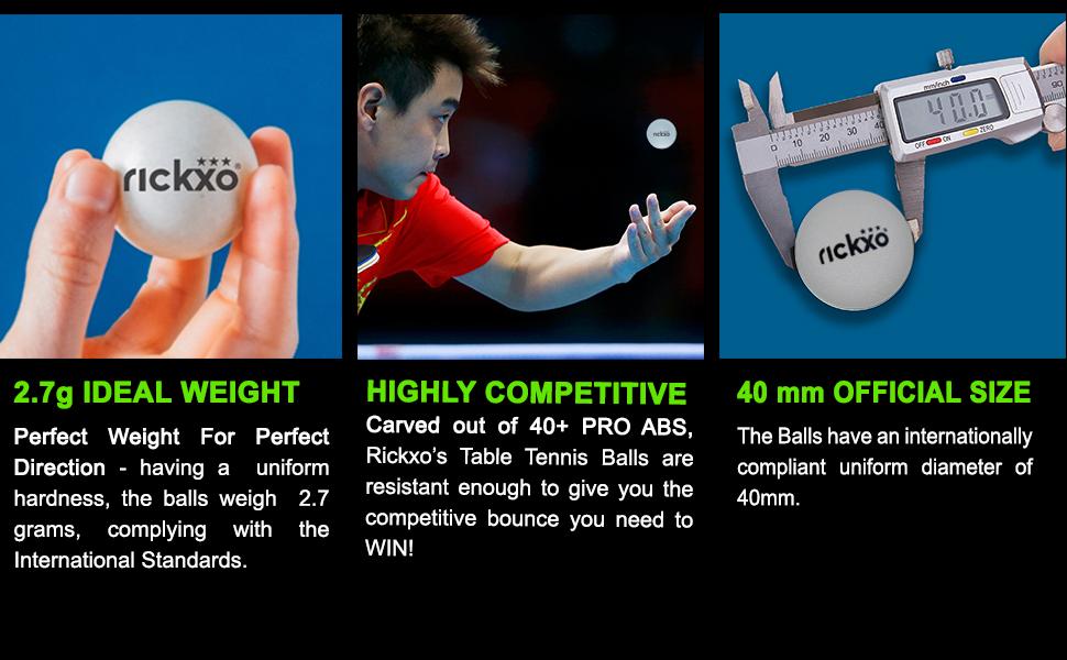 Rickxo Ping Pong Balls follow the international Table Tennis standards.