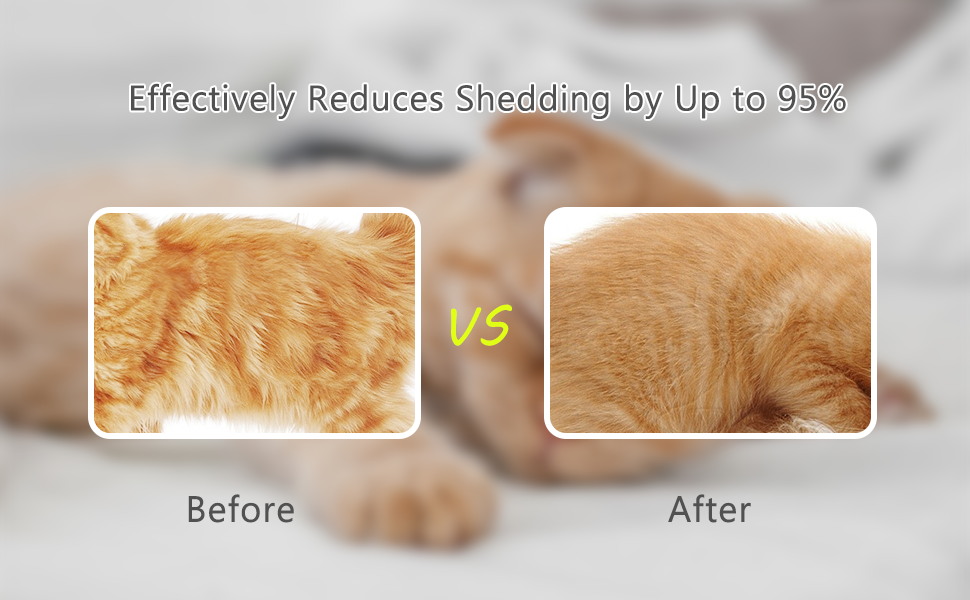Effectively Reduces Shedding by Up to 95%