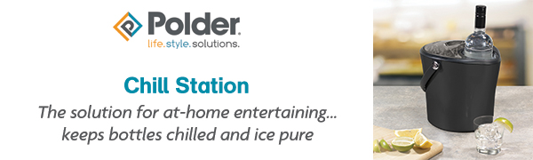 Polder Chill Station the solution for at-home entertaining…keeps bottles chilled and ice pure