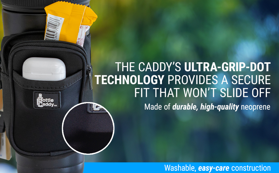 The caddy's ultra-grip-dot technology provides a secure fit that won't slide off