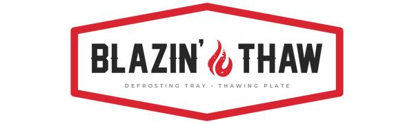 Blazin' Thaw Logo Defrosting Tray Thawing Plate