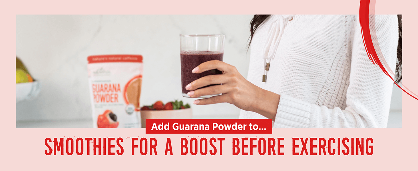 Add Guarana Powder to smoothies for a boost before exercising