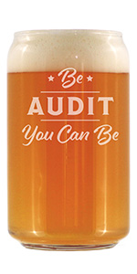 Text says Be Audit You Can Be, engraved on to a beer can shaped pint glass
