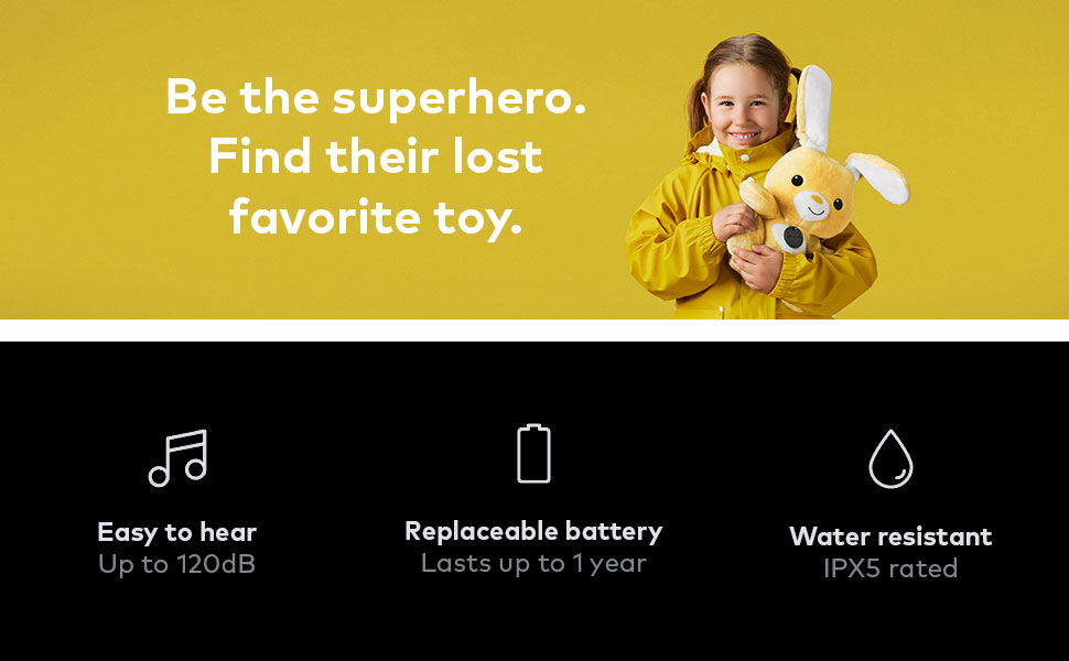Girl holding a toy with Spot item finder. Easy to hear, replaceable battery, water resistant