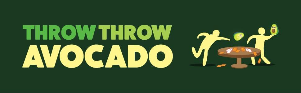 Throw Throw Avocado