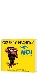 Grumpy Monkey Says No! by Suzanne Lang; Illustrated by Max Lang