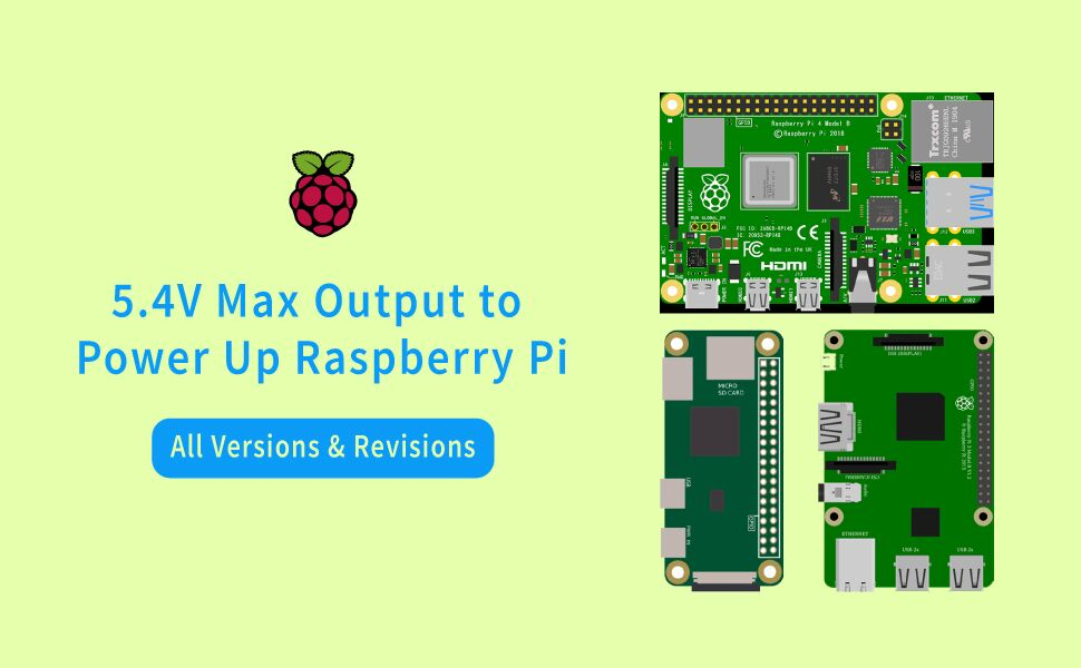 5.4V Max Output for Raspberry Pi All Version Revisions