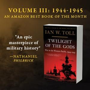 Twilight of the Gods, Volume 3: 1944-1945 by Ian W. Toll