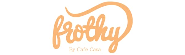 frothy cafe casa