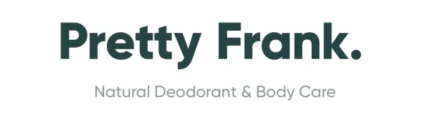 Pretty Frank Natural Deodorant and Body Care