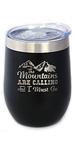 Text says The mountains are calling and I must go, with hand engraved image of mountains.