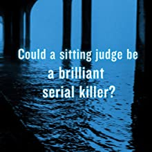 could a sitting judge be a brilliant serial killer?