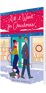 All I Want For Christmas by Christa Roberts Underlined Series