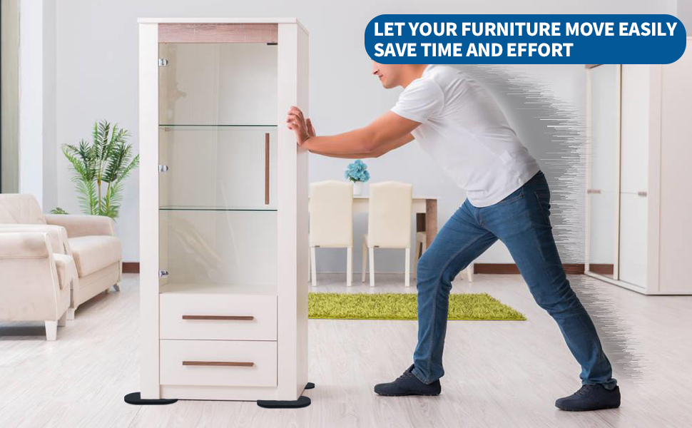 LET YOUR FURNITURE MOVE EASILY SAVE TIME AND EFFORT