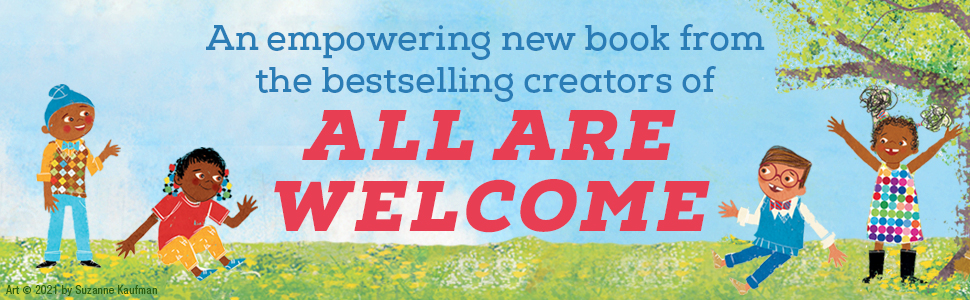 An empowering new book from the bestselling creators of ALL ARE WELCOME