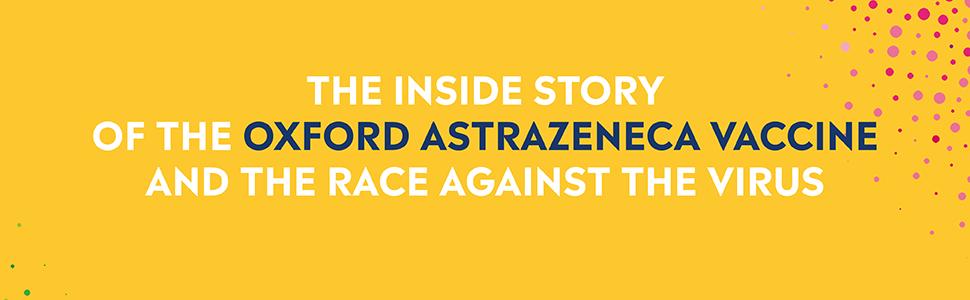 inside story of the oxford astrazeneca vaccine
