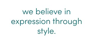 we believe in expression through style