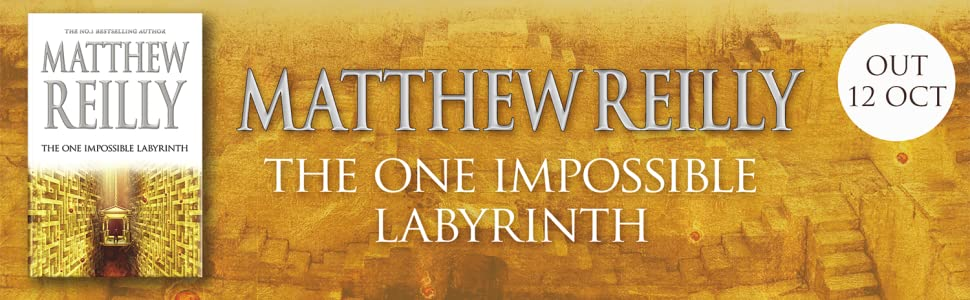 Cover image on yellow banner. Text reads: Matthew Reilly, The One Impossible Labyrinth, Out 12 Oct