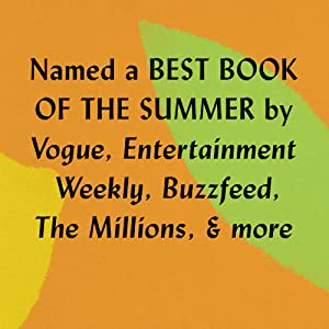 Named a BEST BOOK OF THE SUMMER by Vogue, Entertainment Weekly, Buzzfeed, The Millions, & more