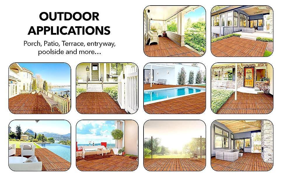 Outdoor applications porch patio terrace entryway poolside
