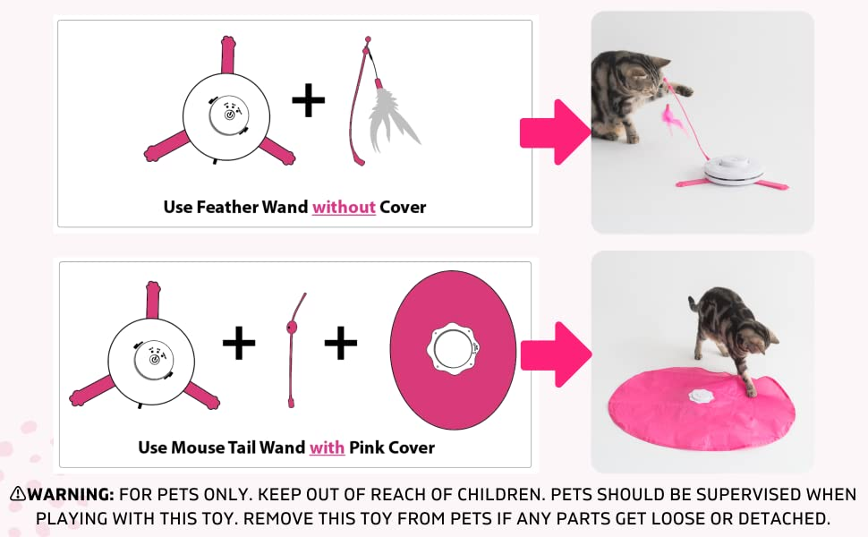 Use feather wand without cover, use mouse tail wand with pink cover