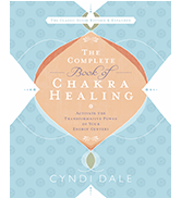 The Complete Book of Chakra Healing, by Cyndi Dale