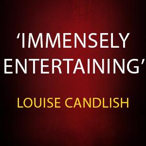 immensely entertaining says louise candlish